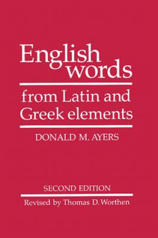 ENGLISH WORDS FROM LATIN AND GREEK ELEME