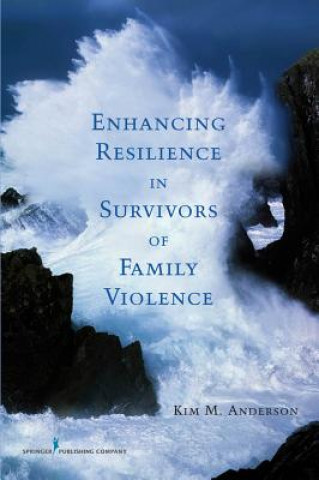 Enhancing Resilience in Survivors of Family Violence