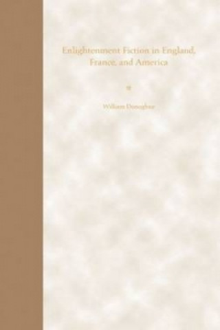 Enlightenment Fiction in England, France and America