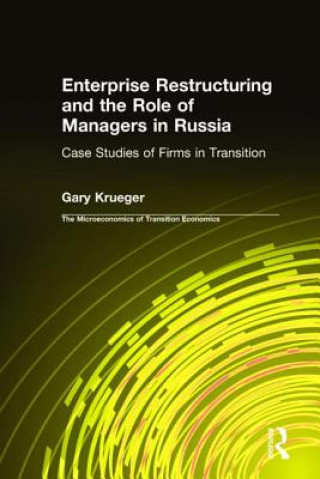 Enterprise Restructuring and the Role of Managers in Russia