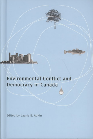 Environmental Conflict and Democracy in Canada