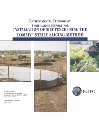 Environmental Technology Verification Report for Installation of Silt Fence Using the Tommy Static Slicing Method