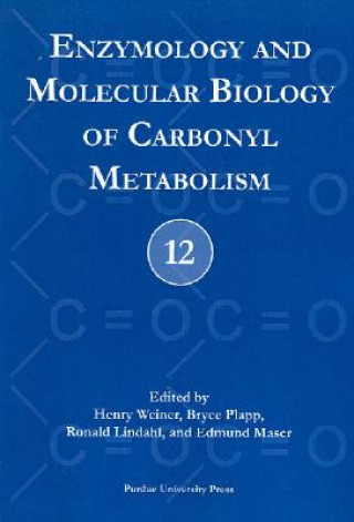Enzymology and Molecular Biology of Carbonyl Metabolism
