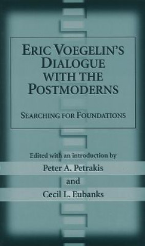 Eric Voegelin's Dialogue with the Postmoderns