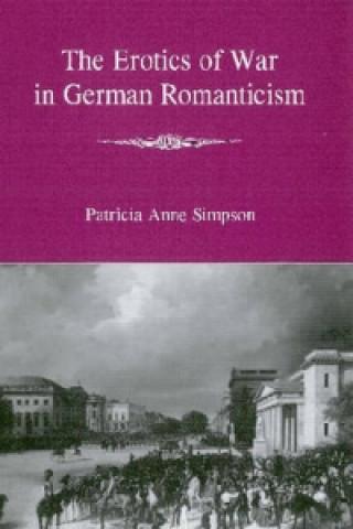 Erotics of War in German Romanticism