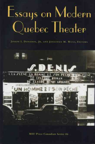 Essays on Modern Quebec Theater