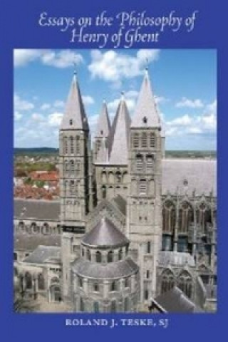 Essays on the Philosophy of Henry of Ghent