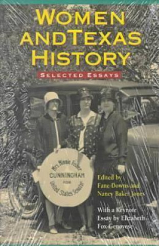 Essays Women and Texas History