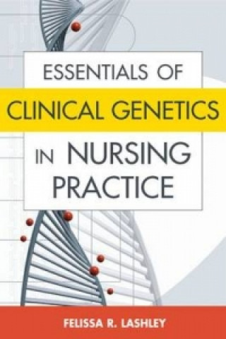 Essentials of Clinical Genetics in Nursing Practice