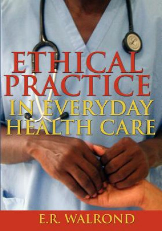 Ethical Practice in Everyday Health Care