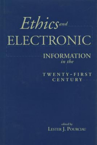 Ethics of Electronic Information in the Twenty-first Century