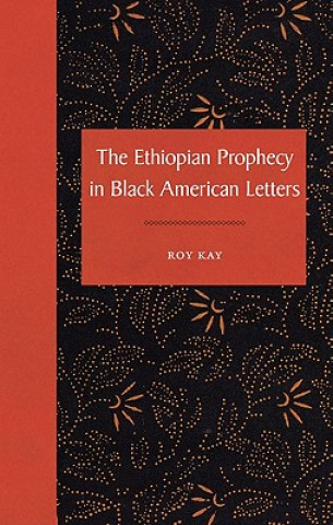 Ethiopian Prophecy in Black American Letters