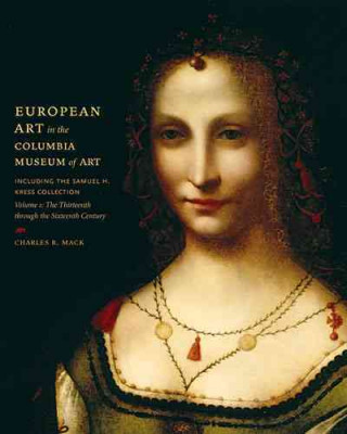 European Art in the Columbia Museum of Art, Including the Samuell H. Kress Collection