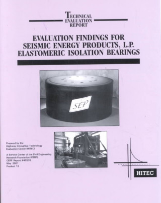 Evaluation Findings for Seismic Energy Products, L.P. Elastomeric Isolation Bearings