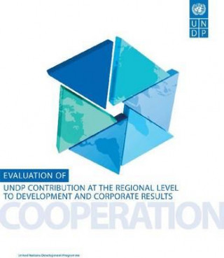Evaluation of Undp Contribution at the Regional Level to Development and Corporate Results