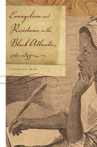 Evangelism and Resistance in the Black Atlantic, 1760-1835