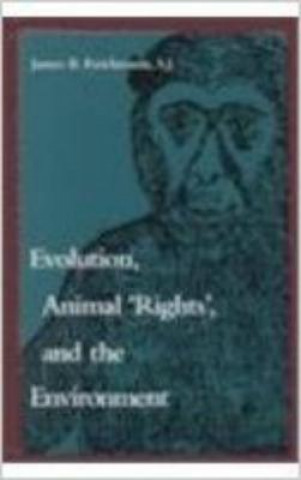 Evolution, Animal Rights and the Environment