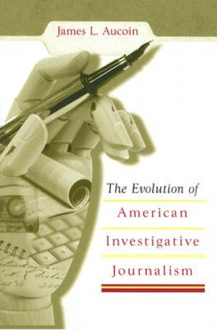 Evolution of American Investigative Journalism