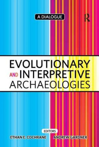 Evolutionary and Interpretive Archaeologies
