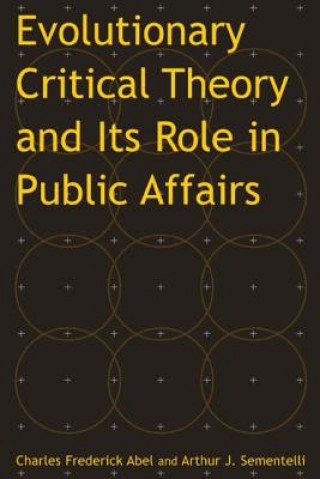 Evolutionary Critical Theory and Its Role in Public Affairs