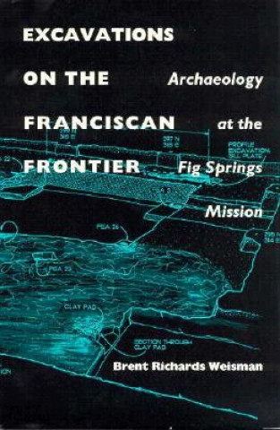 Excavations on the Franciscan Frontier