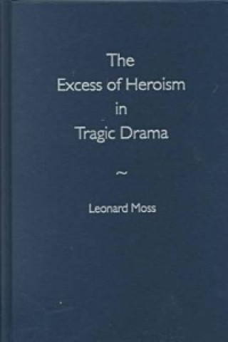 Excess of Heroism in Tragic Drama