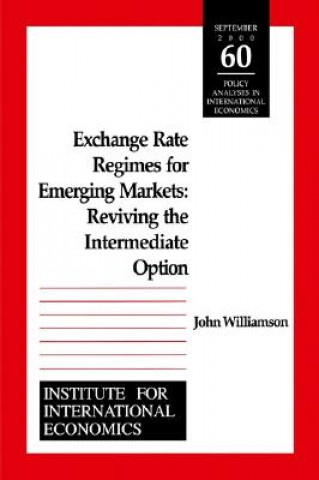 Exchange Rate Regimes for Emerging Markets