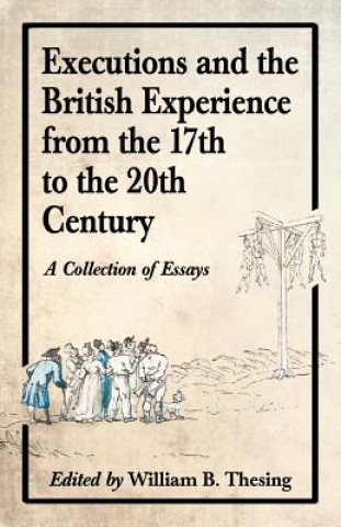 Executions and the British Experience from the 17th to the 20th Century