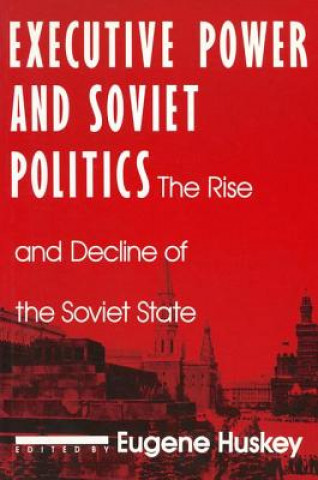 Executive Power and Soviet Politics