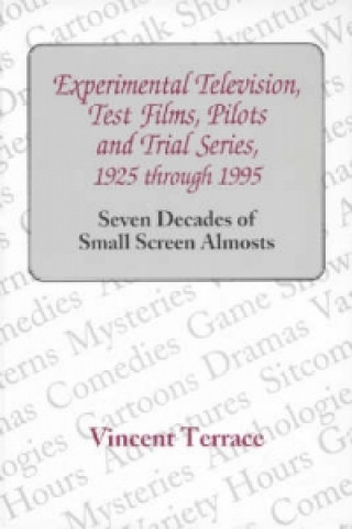 Experimental Television, Test Films, Pilots and Trial Series, 1925 Through 1995