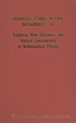 Exploring New Structures and Natural Constructions in Mathematical Physics