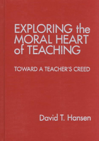Exploring the Moral Heart of Teaching