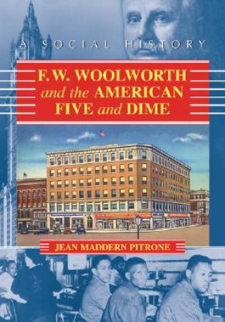 F.W. Woolworth and the American Five and Dime