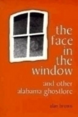 Face in the Window and Other Alabama Ghostlore