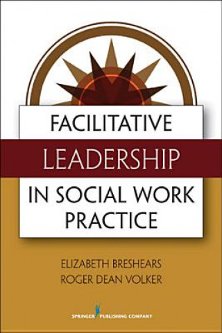Facilitative Leadership for Social Workers
