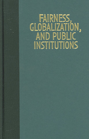 Fairness, Globalization, and Public Institutions
