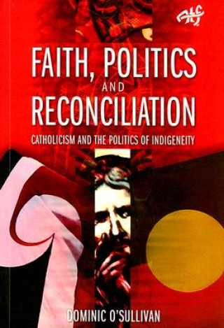 Faith Politics and Reconciliation