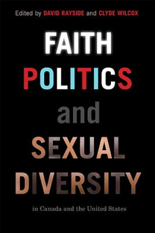 Faith, Politics and Sexual Diversity in Canada and the United States
