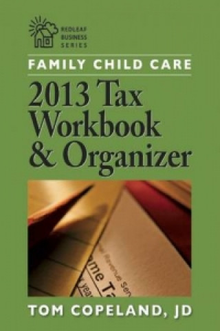 Family Child Care 2013 Tax Workbook and Organizer