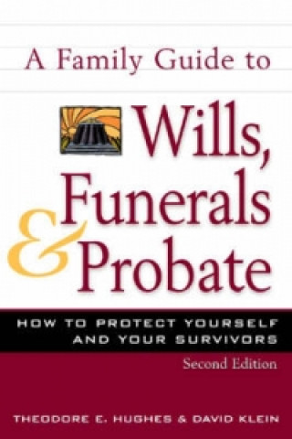 Family Guide to Wills, Funerals, and Probate, S