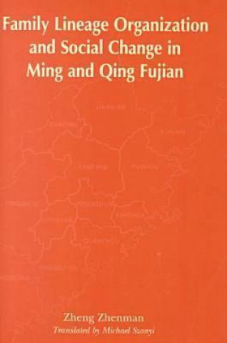 Family Lineage Organization and Social Change in Ming and Qing Fujian