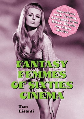 Fantasy Femmes of Sixties Cinema