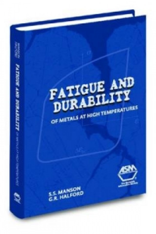 Fatigue and Durability of Metals at High Temperatures