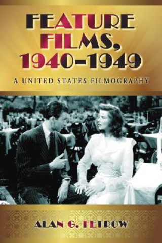 Feature Films, 1940-1949