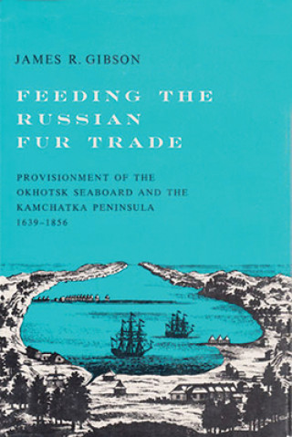 Feeding the Russian Fur Trade