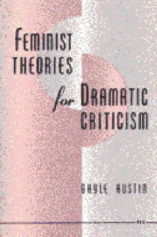 Feminist Theory for Dramatic Criticism