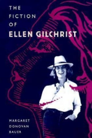 Fiction of Ellen Gilchrist