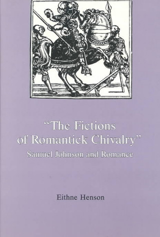 Fictions of Romantick Chivalry