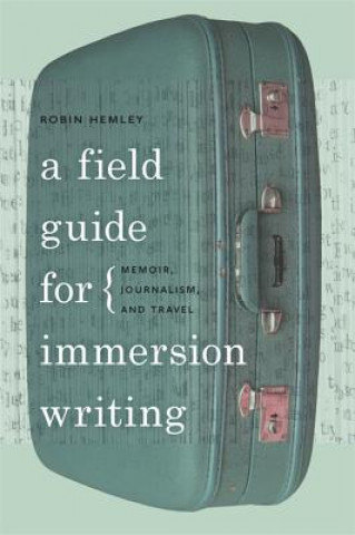 Field Guide for Immersion Writing