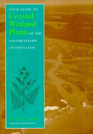 Field Guide to Coastal Wetland Plants of the South-eastern United States